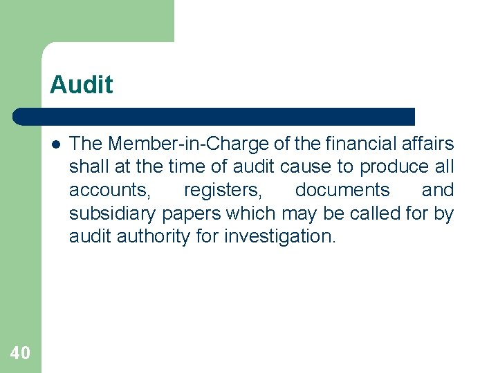 Audit l 40 The Member-in-Charge of the financial affairs shall at the time of