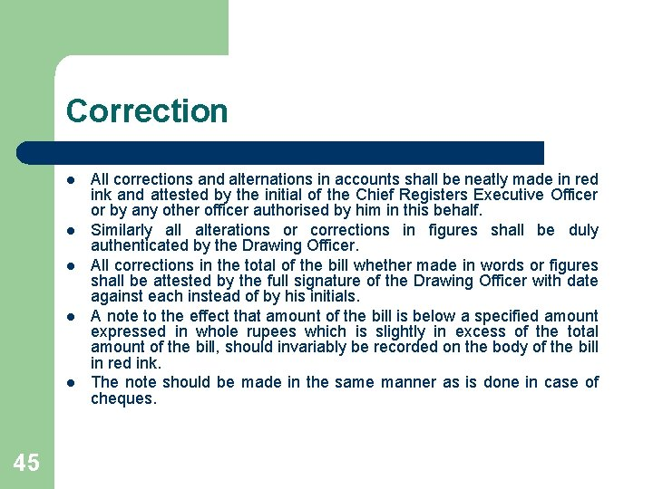 Correction l l l 45 All corrections and alternations in accounts shall be neatly