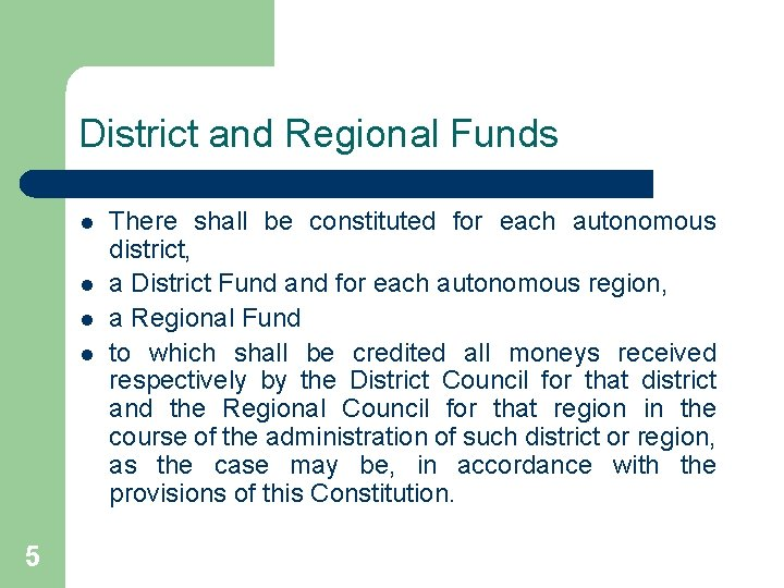 District and Regional Funds l l 5 There shall be constituted for each autonomous