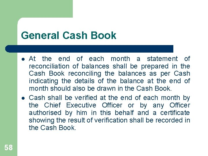 General Cash Book l l 58 At the end of each month a statement