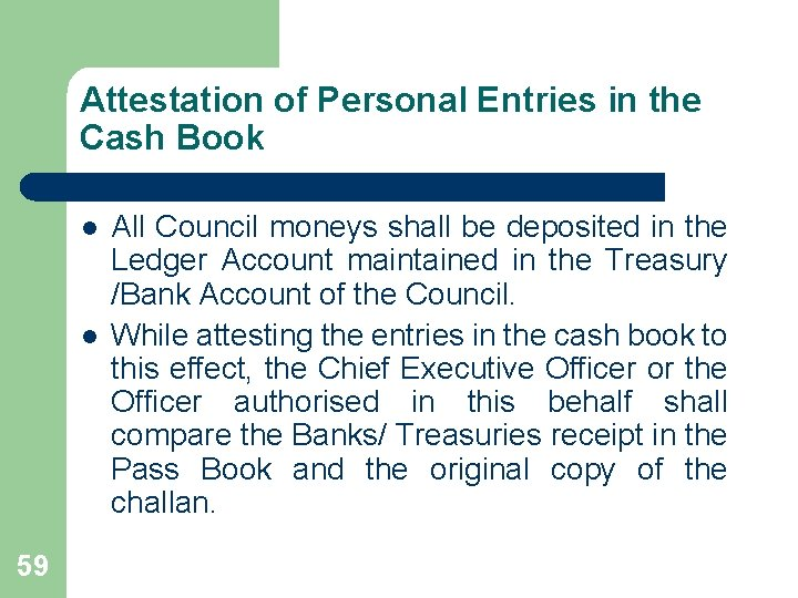 Attestation of Personal Entries in the Cash Book l l 59 All Council moneys