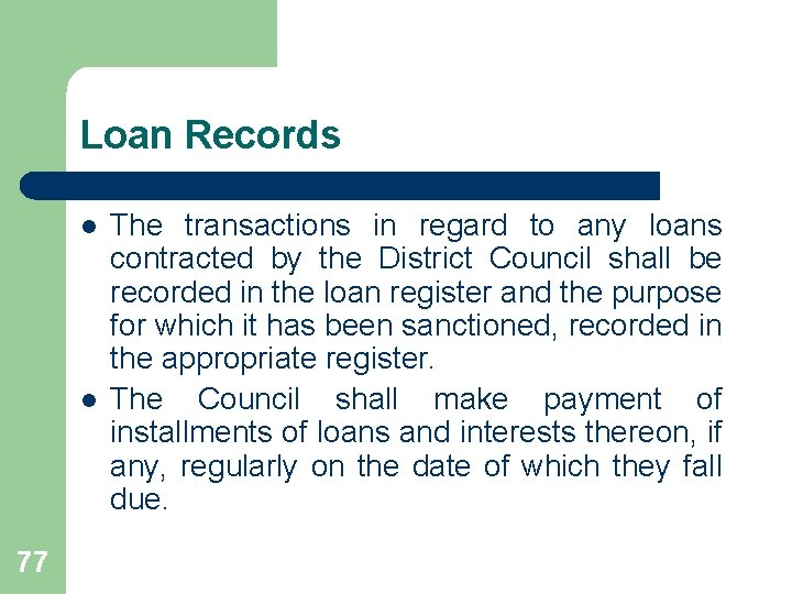 Loan Records l l 77 The transactions in regard to any loans contracted by