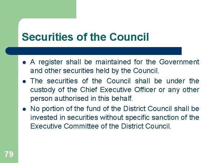 Securities of the Council l 79 A register shall be maintained for the Government
