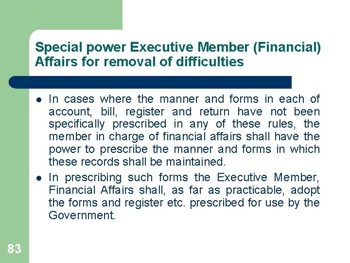 Special power Executive Member (Financial) Affairs for removal of difficulties l l 83 In