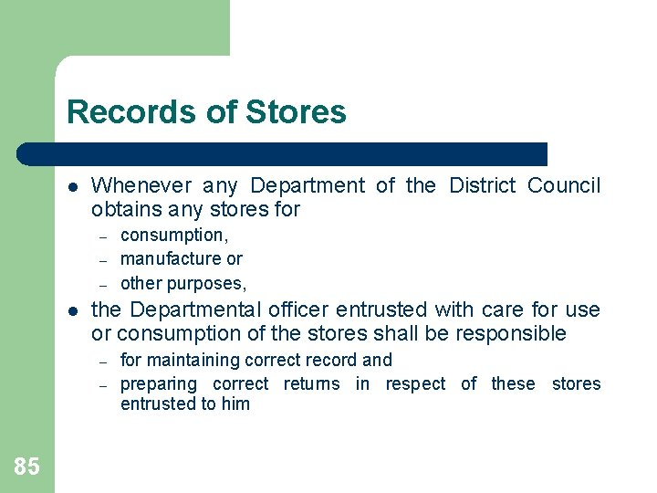 Records of Stores l Whenever any Department of the District Council obtains any stores