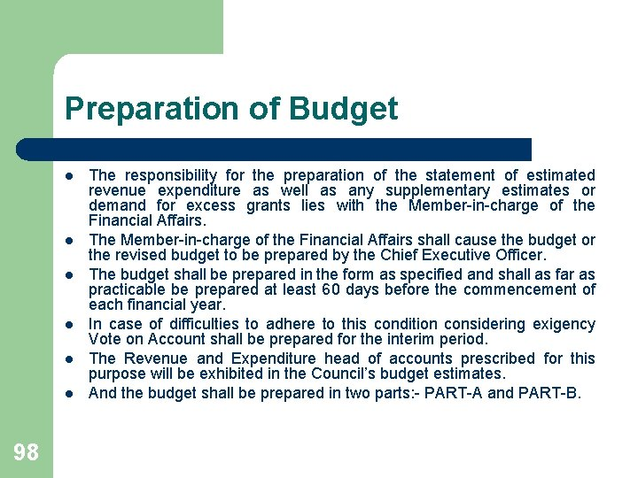 Preparation of Budget l l l 98 The responsibility for the preparation of the