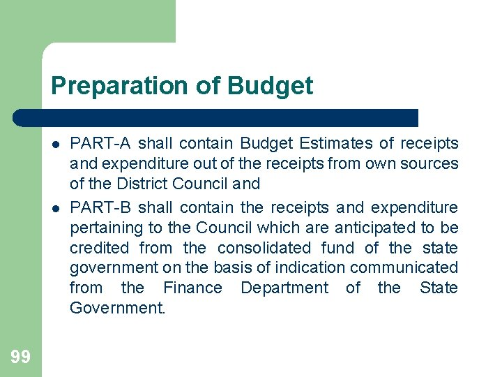 Preparation of Budget l l 99 PART-A shall contain Budget Estimates of receipts and