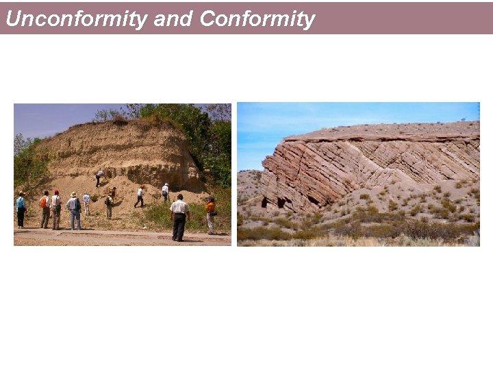 Unconformity and Conformity