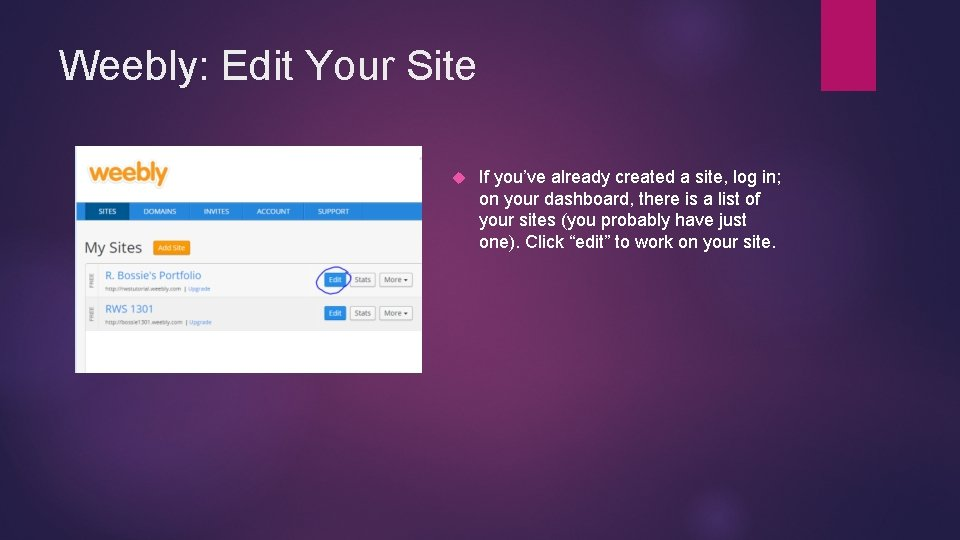 Weebly: Edit Your Site If you've already created a site, log in; on your
