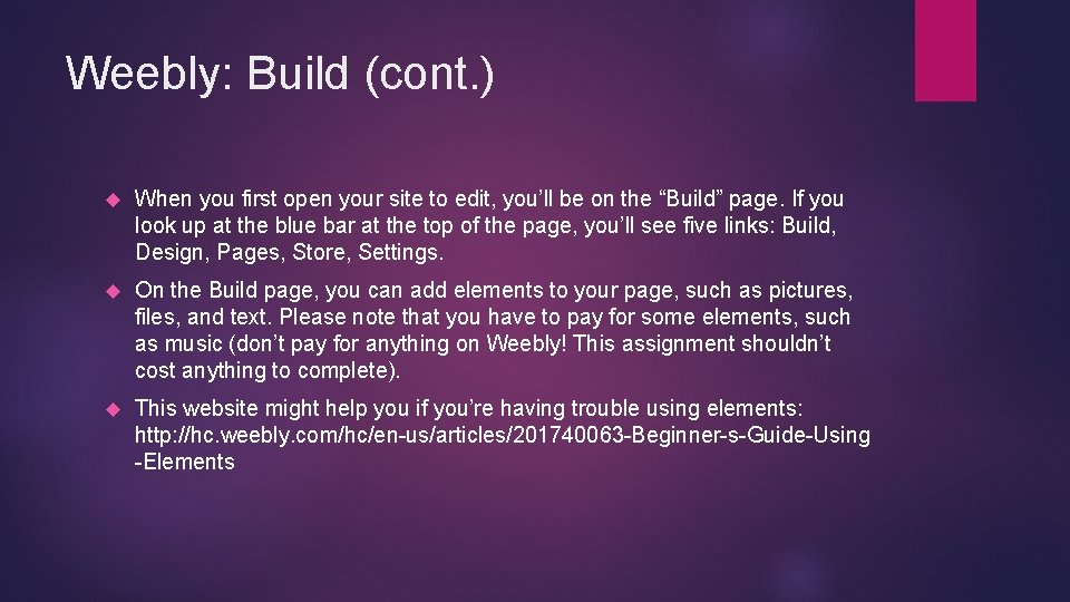 Weebly: Build (cont. ) When you first open your site to edit, you'll be