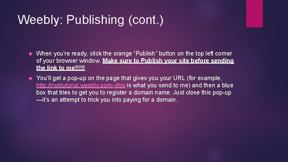 """Weebly: Publishing (cont. ) When you're ready, click the orange """"Publish"""" button on the"""
