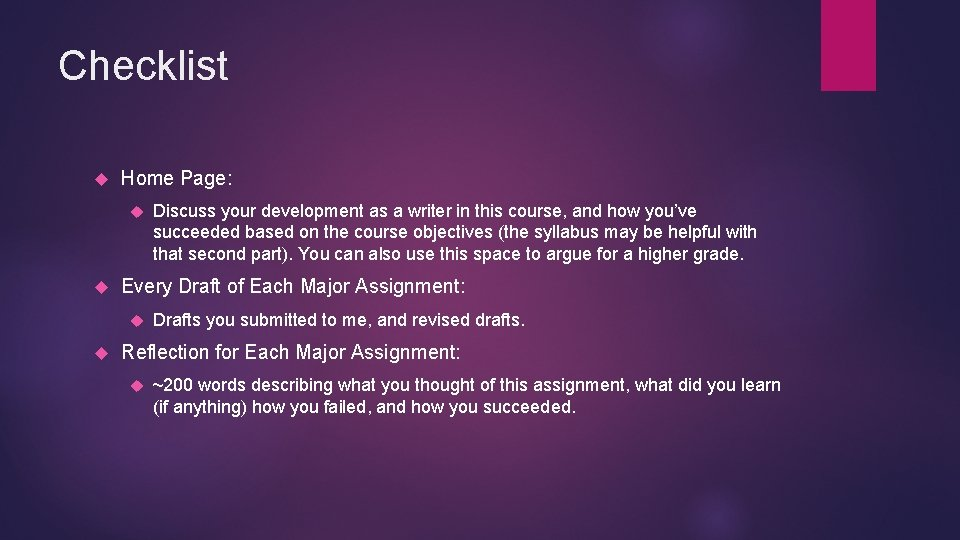 Checklist Home Page: Every Draft of Each Major Assignment: Discuss your development as a