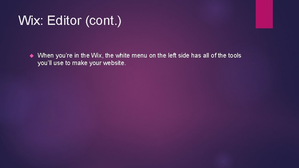 Wix: Editor (cont. ) When you're in the Wix, the white menu on the