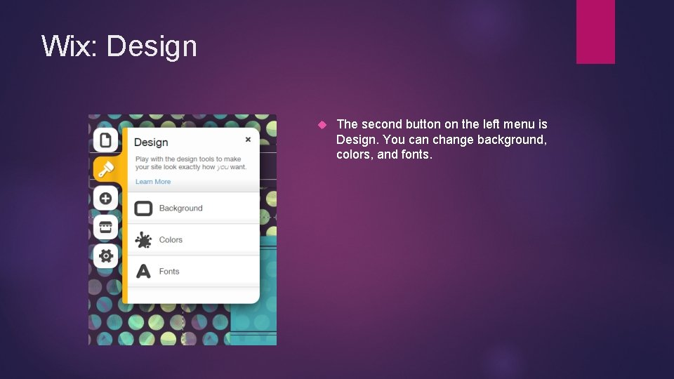 Wix: Design The second button on the left menu is Design. You can change