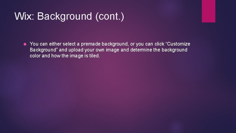 Wix: Background (cont. ) You can either select a premade background, or you can