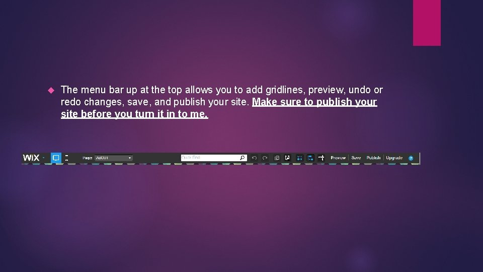 The menu bar up at the top allows you to add gridlines, preview,
