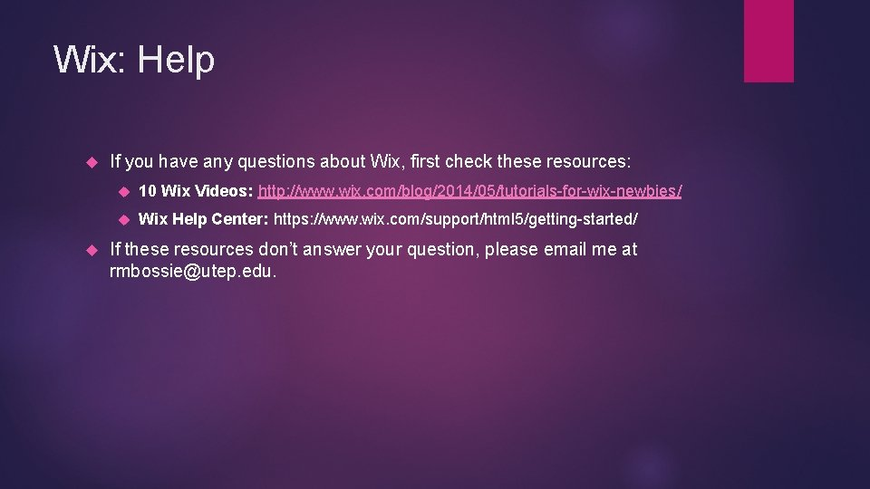 Wix: Help If you have any questions about Wix, first check these resources: 10