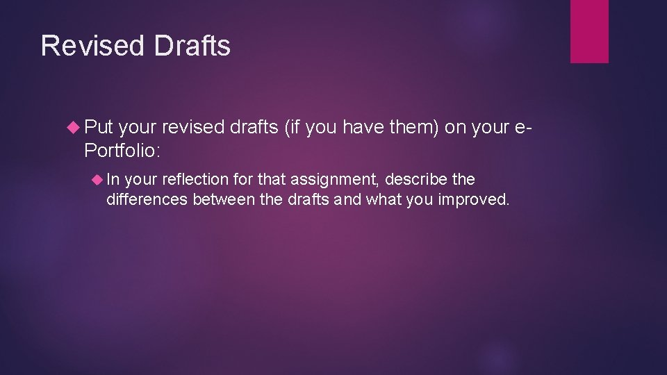 Revised Drafts Put your revised drafts (if you have them) on your e. Portfolio: