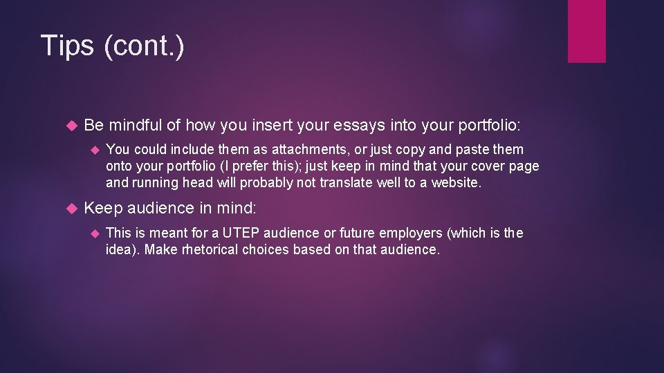 Tips (cont. ) Be mindful of how you insert your essays into your portfolio: