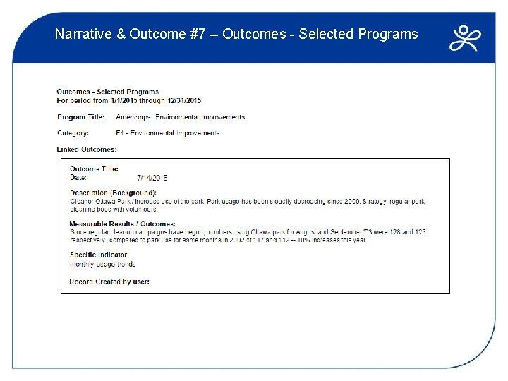 Narrative & Outcome #7 – Outcomes - Selected Programs