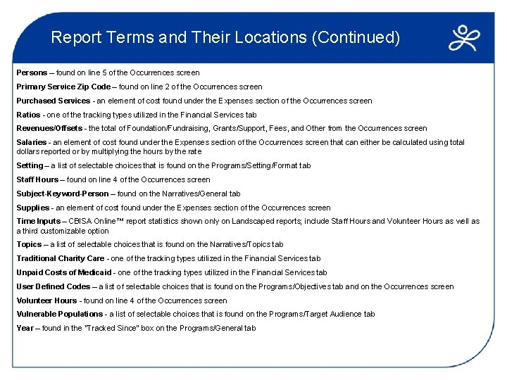 Report Terms and Their Locations (Continued) Persons – found on line 5 of the