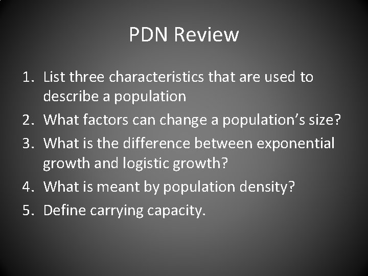 PDN Review 1. List three characteristics that are used to describe a population 2.
