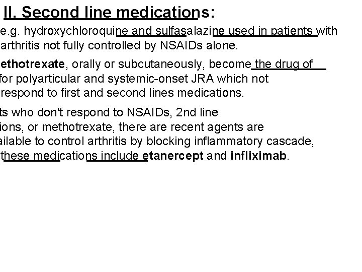 II. Second line medications: e. g. hydroxychloroquine and sulfasalazine used in patients with arthritis