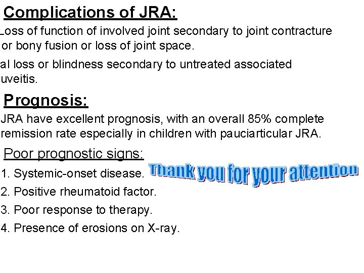 Complications of JRA: Loss of function of involved joint secondary to joint contracture or