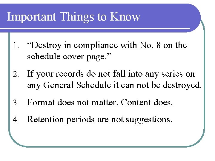"""Important Things to Know 1. """"Destroy in compliance with No. 8 on the schedule"""