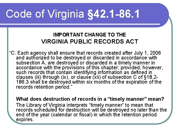 Code of Virginia § 42. 1 -86. 1 IMPORTANT CHANGE TO THE VIRGINIA PUBLIC