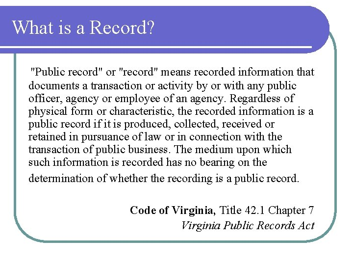 """What is a Record? """"Public record"""" or """"record"""" means recorded information that documents a"""