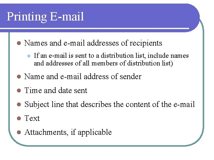 Printing E-mail l Names and e-mail addresses of recipients l If an e-mail is