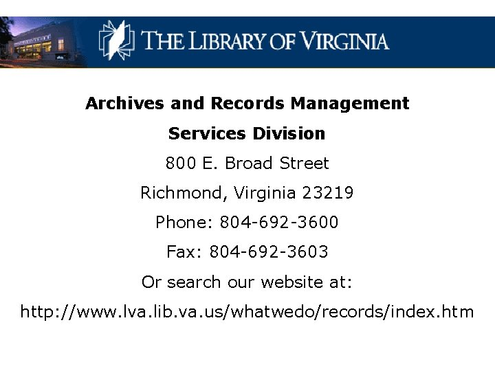 Archives and Records Management Services Division 800 E. Broad Street Richmond, Virginia 23219 Phone: