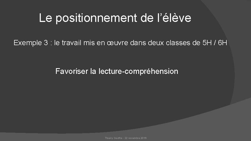 Le positionnement de l'élève Exemple 3 : le travail mis en œuvre dans deux