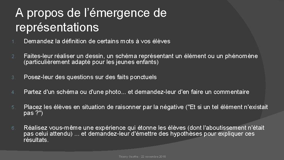 A propos de l'émergence de représentations 1. Demandez la définition de certains mots à