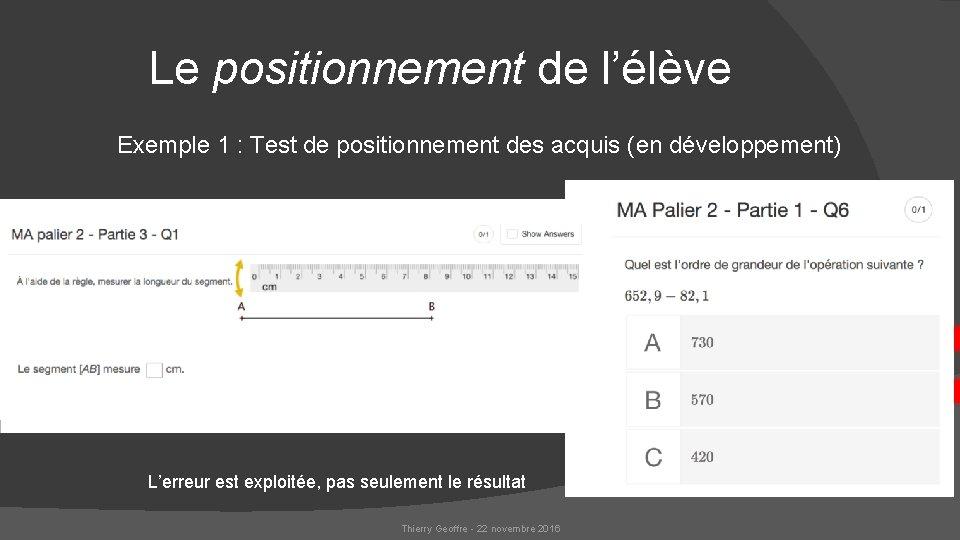 Le positionnement de l'élève Exemple 1 : Test de positionnement des acquis (en développement)
