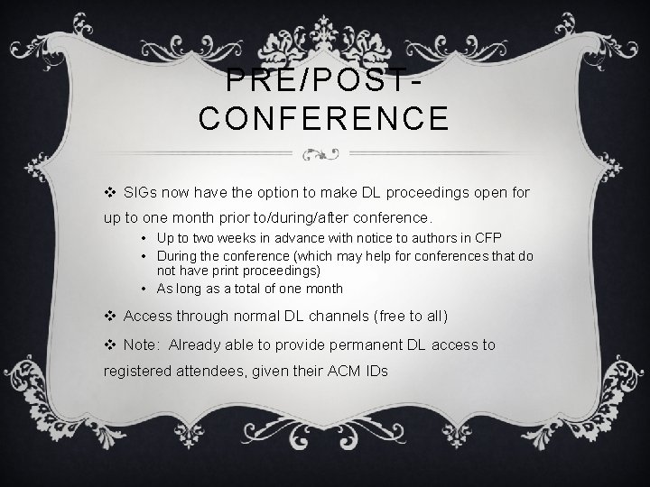 PRE/POSTCONFERENCE v SIGs now have the option to make DL proceedings open for up