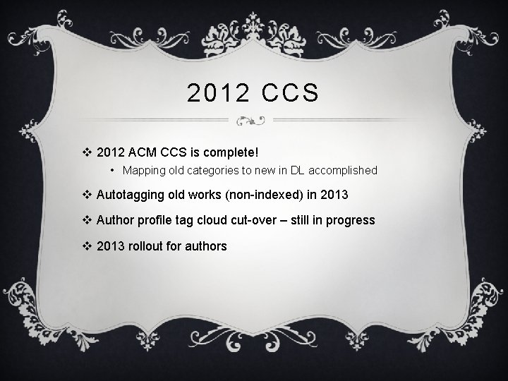 2012 CCS v 2012 ACM CCS is complete! • Mapping old categories to new