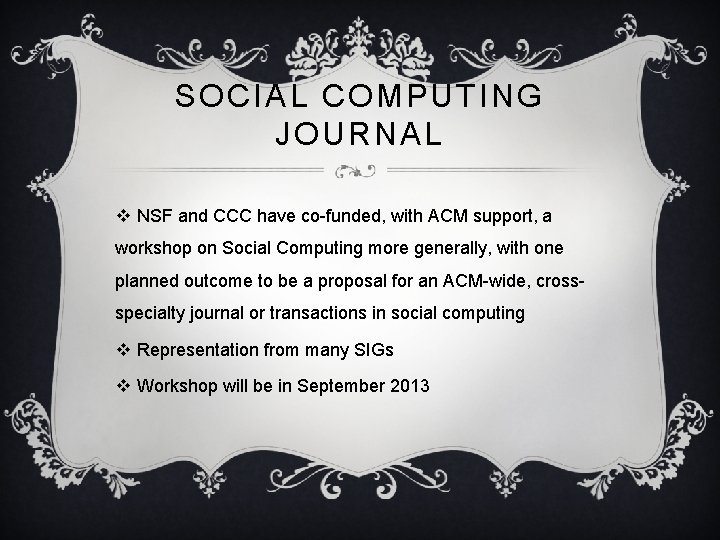 SOCIAL COMPUTING JOURNAL v NSF and CCC have co-funded, with ACM support, a workshop