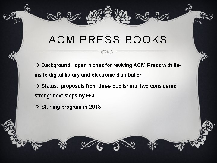 ACM PRESS BOOKS v Background: open niches for reviving ACM Press with tieins to