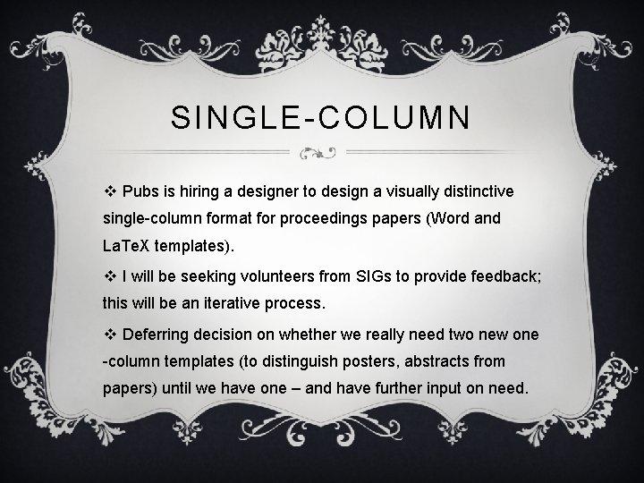 SINGLE-COLUMN v Pubs is hiring a designer to design a visually distinctive single-column format