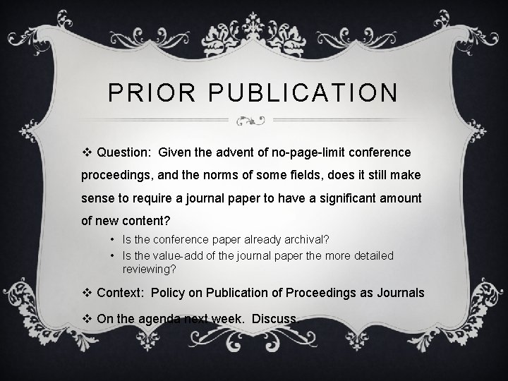 PRIOR PUBLICATION v Question: Given the advent of no-page-limit conference proceedings, and the norms