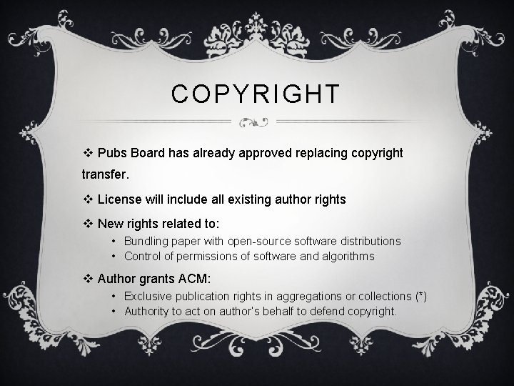 COPYRIGHT v Pubs Board has already approved replacing copyright transfer. v License will include