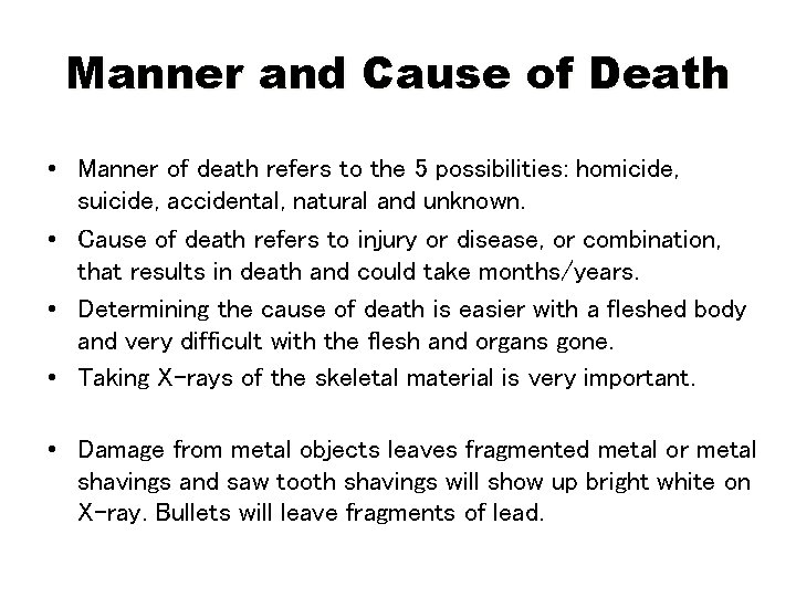 Manner and Cause of Death • Manner of death refers to the 5 possibilities:
