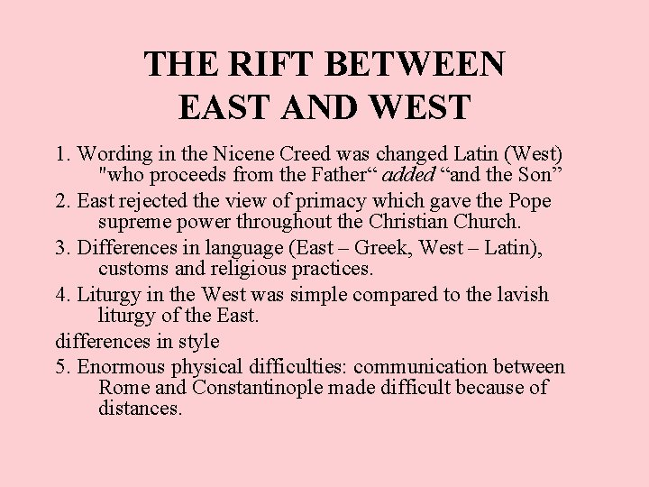 THE RIFT BETWEEN EAST AND WEST 1. Wording in the Nicene Creed was changed