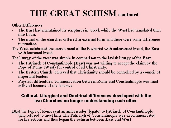 THE GREAT SCHISM continued Other Differences • The East had maintained its scriptures in