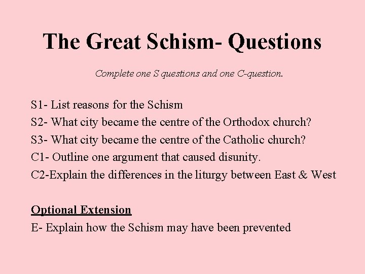 The Great Schism- Questions Complete one S questions and one C-question. S 1 -