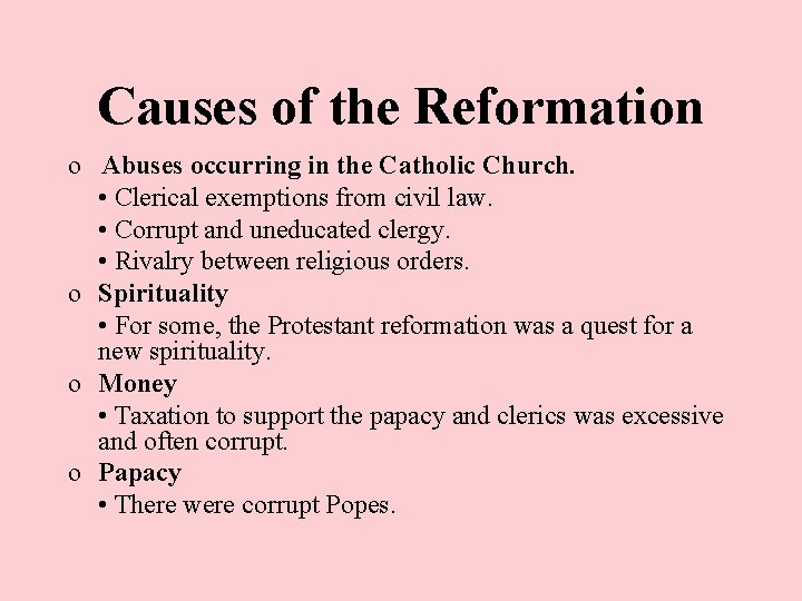 Causes of the Reformation o Abuses occurring in the Catholic Church. • Clerical exemptions