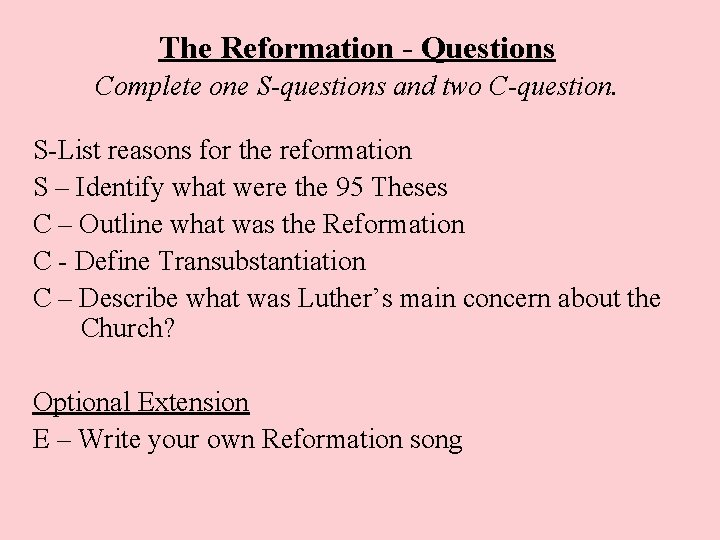 The Reformation - Questions Complete one S-questions and two C-question. S-List reasons for the