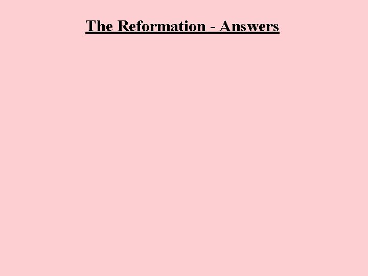 The Reformation - Answers